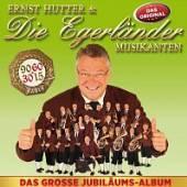 HUTTER ERNST & EGERLANDE  - CD GROSSE JUBILAUMS..