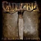 CADAVERIA  - CD FAR AWAY FROM CONFORMITY