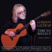 GILTRAP GORDON  - 4xCD TIME TO REFLECT: A..