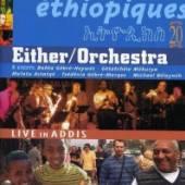 EITHER-ORCHESTRA / ASTATQE MUL..  - CD ETHIOPIQUES 20: LIVE IN ADDIS