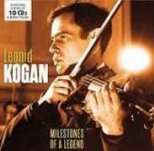 KOGAN LEONID  - 10xCD MILESTONES OF A LEGEND
