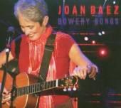 BAEZ JOAN  - CD BOWERY SONGS -LIVE-