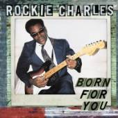 CHARLES ROCKIE  - CD BORN FOR YOU