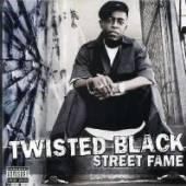 TWISTED BLACK  - CD STREET FAME