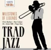 VARIOUS  - 10xCD TRAD JAZZ MILESTONES OF LEGENDS