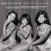 VARIOUS  - CD BABY I'VE GOT IT - MORE MOTOWN GIRLS
