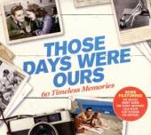 VARIOUS  - 3xCD E DAYS WERE OURS