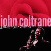 COLTRANE JOHN  - CD JOHN COLTRANE PLAYS FOR LOVERS