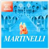 MARTINELLI  - CD GREATEST HITS & REMIXES