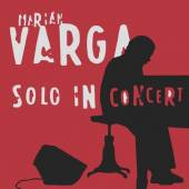 VARGA M.  - CD SOLO IN CONCERT