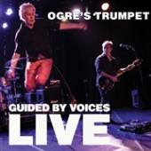 GUIDED BY VOICES  - CD OGRE'S TRUMPET
