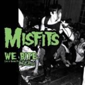 MISFITS  - CD WE BITE: LIVE AT ..