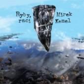 KEMEL MIREK  - CD RYBY, RACI