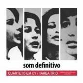 QUARTETO EM CY/TAMBA TRIO  - CD SOM DIFINITIVO
