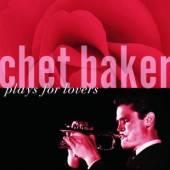 BAKER CHET  - CD CHET BAKER PLAYS FOR LOVERS