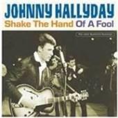 HALLYDAY JOHNNY  - 2xVINYL SHAKE THE HAND OF A FOOL [VINYL]