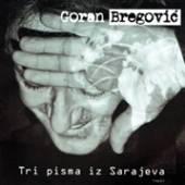 BREGOVIC GORAN  - CD TRI PISMA IZ SARA..