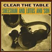 SHEESHAM & LOTUS & 'SON  - CD CLEAR THE TABLE