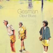 GESMAN  - CD OLPUT BLUES