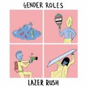 GENDER ROLES  - 07 LAZER RUSH