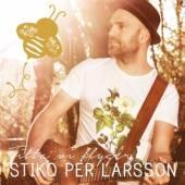 LARSSON STIKO PER  - CD TITTA VI FLYGER