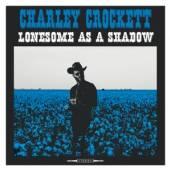 CROCKETT CHARLEY  - VINYL LONESOME AS A SHADOW [VINYL]