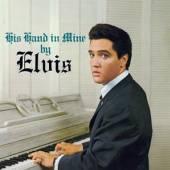 PRESLEY ELVIS  - CD HIS HAND IN MINE BY..