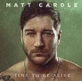 CARDLE MATT  - 2xVINYL TIME TO BE ALIVE [VINYL]