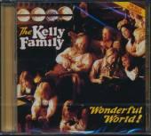 KELLY FAMILY  - CD WONDERFUL WORLD! ..