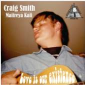 SMITH CRAIG  - CD LOVE IS OUR EXISTENCE