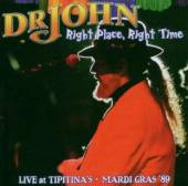 DR JOHN  - CD RIGHT PLACE RIGHT..