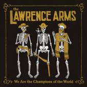 LAWRENCE ARMS  - 2xVINYL WE ARE THE C..