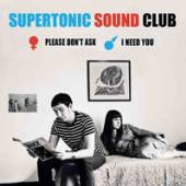SUPERTONIC SOUND CLUB  - CM PLEASE DON'T ASK/.. -10-