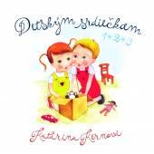 KERNOVA KATARINA  - CD DETSKYM SRDIECKAM
