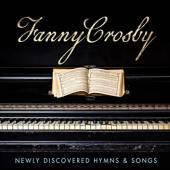FANNY CROSBY: NEWLY DISCOVERED..  - CD FANNY CROSBY: NEW..