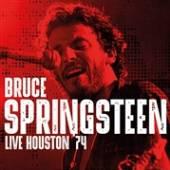 BRUCE SPRINGSTEEN  - CD LIVE…HOUSTON '74