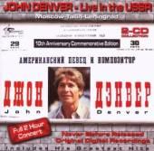 DENVER JOHN  - 2xCD LIVE IN THE USSR
