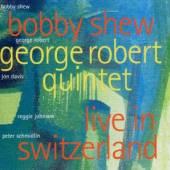 SHEW BOBBY  - CD LIVE IN SWITZERLAND