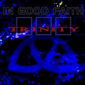 IN GOOD FAITH  - CD TRINITY