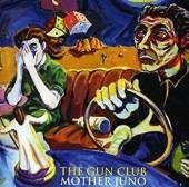 GUN CLUB  - CD MOTHER JUNO