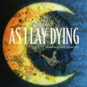 AS I LAY DYING  - VINYL SHADOWS ARE SECURITY [VINYL]