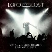 LORD OF THE LOST  - 2xCD WE GIVE OUR HEARTS LI