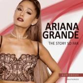 ARIANA GRANDE  - CD STORY SO FAR