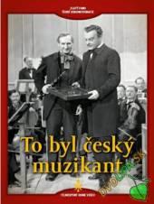 FILM  - DVD To byl český muzikant DVD