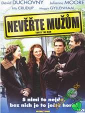 FILM  - DVD Neverte Mužom (Trust the Man)