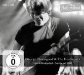 GEORGE THOROGOOD & THE DESTROY  - 3xCD+DVD LIVE AT ROC..