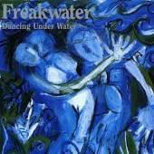 FREAKWATER  - CD DANCING UNDER WATER
