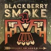 BLACKBERRY SMOKE  - VINYL LIKE AN ARROW LP [VINYL]