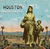 LANEGAN MARK  - VINYL HOUSTON PUBLIS..