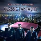 FUN LOVIN CRIMINALS  - CD CLASSIC FANTASTIC